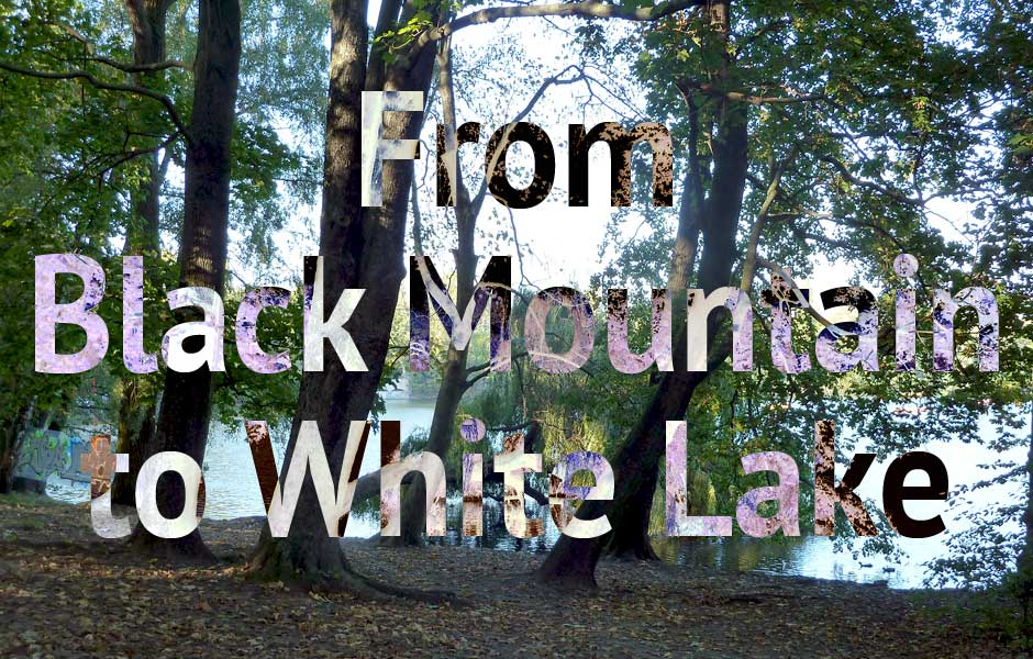 Von Black Mountain zu White Lake