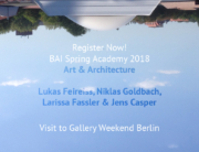 Register Now ! BAI SPRING ACADEMY & GALLERY WEEKEND BERLIN 2018